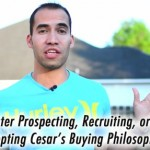 "How to Master Prospecting, Recruiting, or Closing by Adopting My ""Buying Philosophy"""