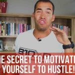 The Secret to Motivating Yourself to Hustle!